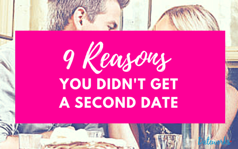 9 Reasons You Didn't Get A Second Date