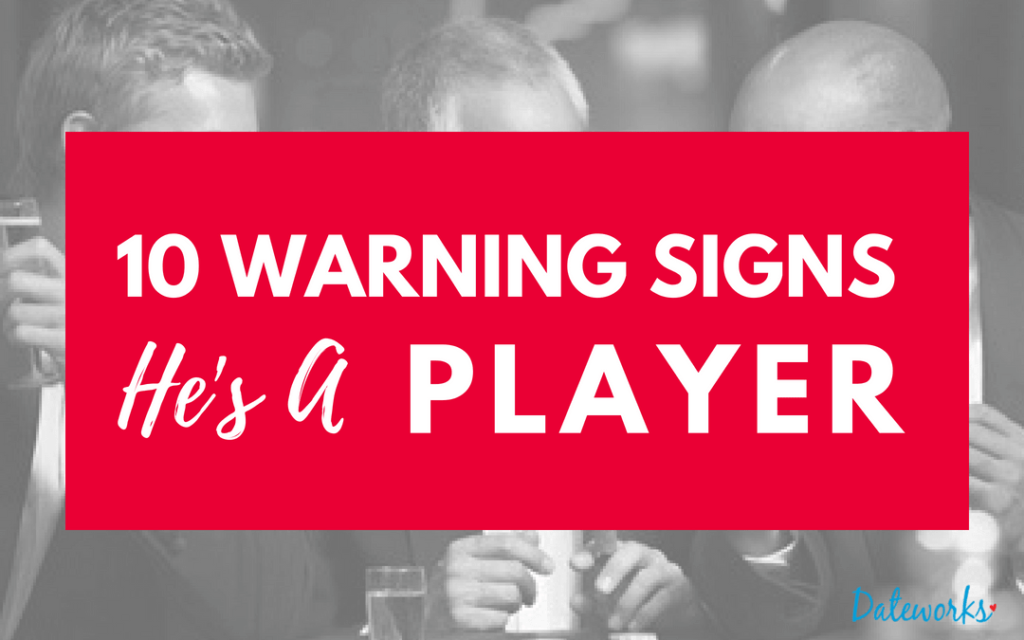 Ten signs youre dating a player