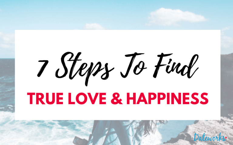 7 Steps To Find True Love and Happiness