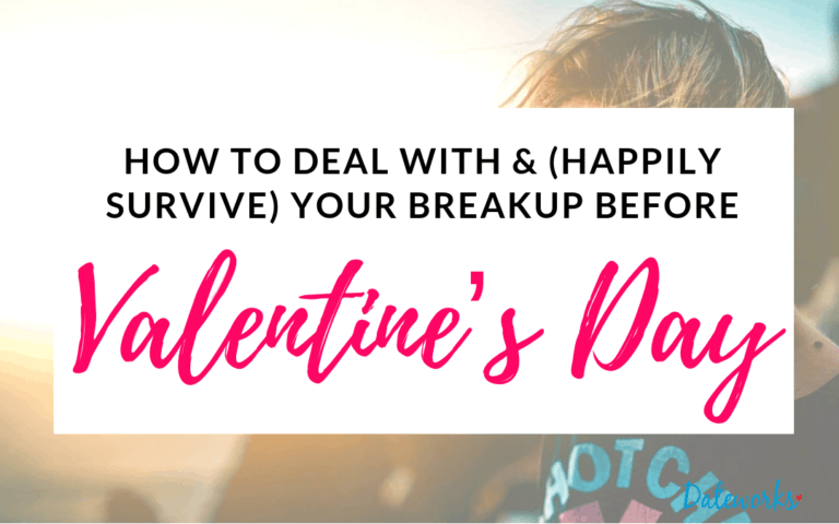 How To Deal With A Break Up Before Valentines Day