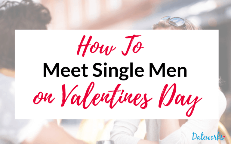 How To Meet Single Men On Valentine's Day