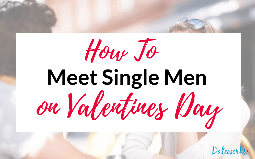 how-to-meet-single-men-valentines-day-1-min