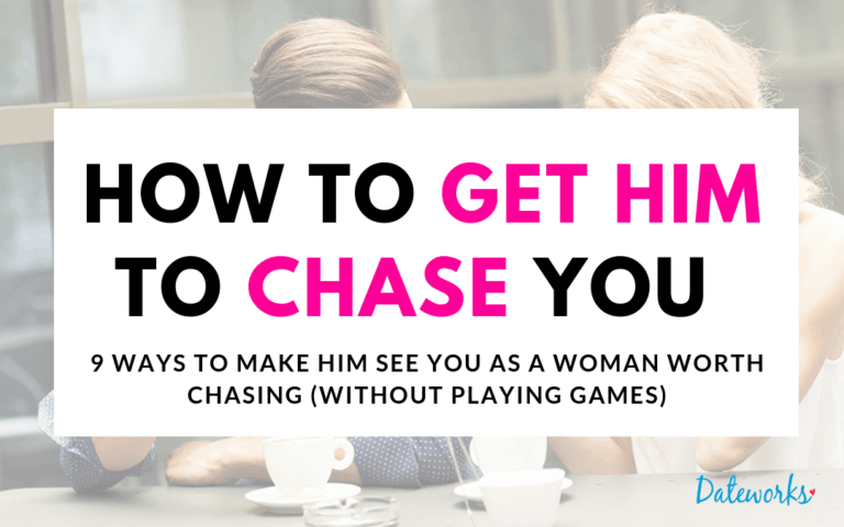 How To Get Him To Chase You (What Really Works)