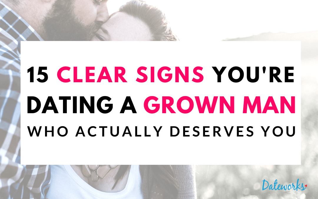 15 Clear Signs You're Dating A Grown Man (Who's Emotionally Mature)