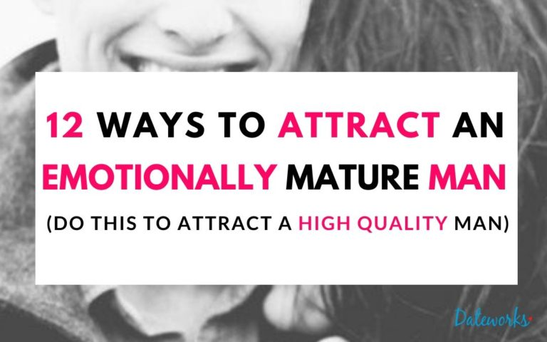 12 Ways To Attract An Emotionally Mature Man (For a Relationship)
