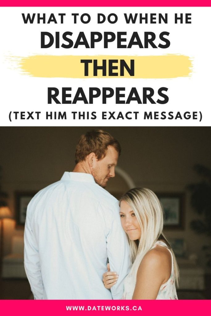 Exactly What to do when he reappears after he disappeared ghosting you
