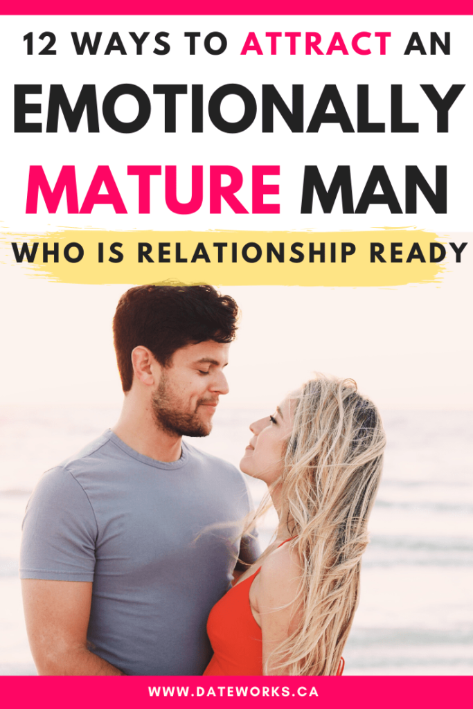 How to attract an emotionally mature and available man