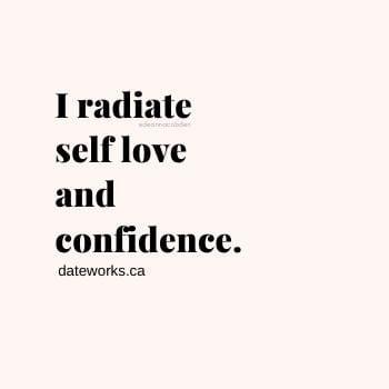 I radiate self love and confidence.