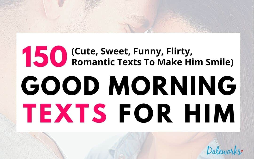 150 Cute good-morning texts for him to make him smile