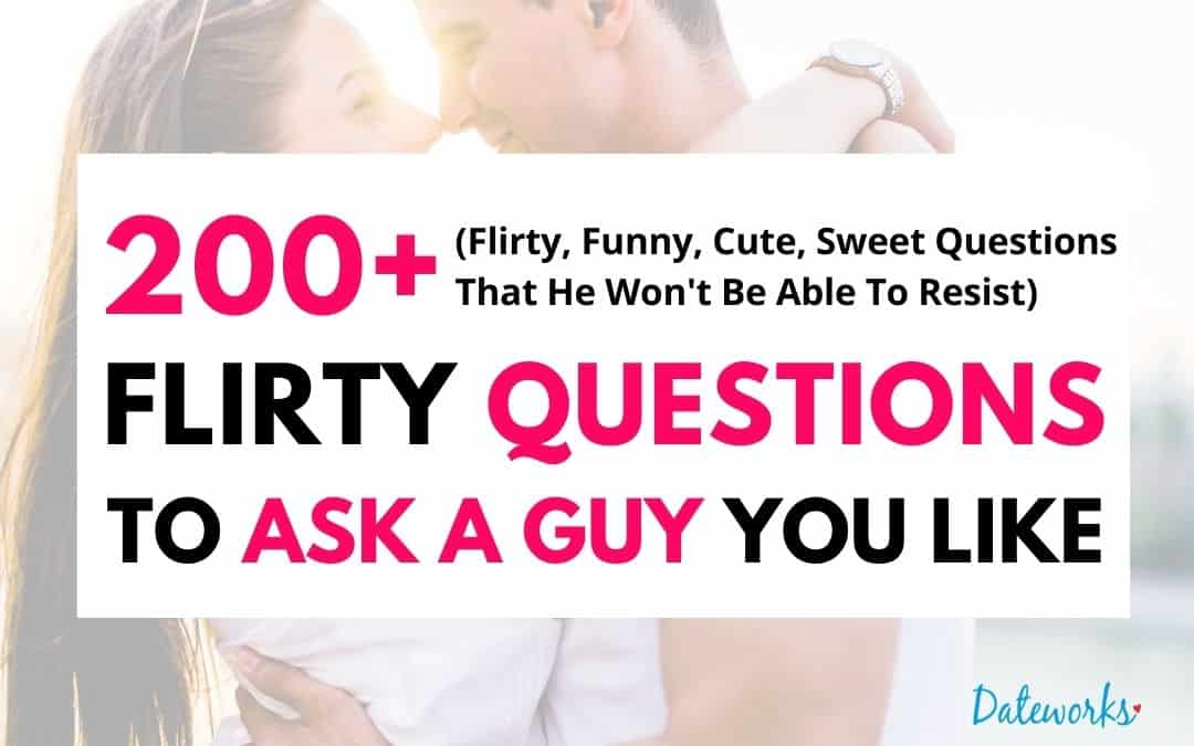 200 Flirty questions to ask a guy that will totally have him flirting back with you. Perfect for the guy you just met, 20 questions with a crush or your boyfriend.