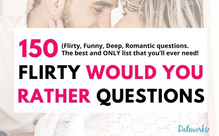 150 Flirty Would You Rather Questions To Ask A Guy